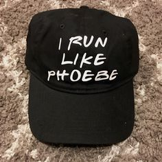 I Run Like Phoebe, I Run Like Phoebe Hat, Women's workout Hat, Ball Cap, Personalized Hat, Women's Hat, workout apparel, Friends TV Show Hat by MaggieJeanCo on Etsy https://www.etsy.com/listing/562533147/i-run-like-phoebe-i-run-like-phoebe-hat