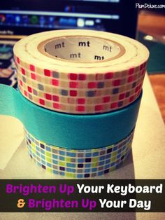 A Quick Way to Brighten Up Your Keyboard & Brighten Up Your Day by Hannah DeMilta #washitape #happy #fun