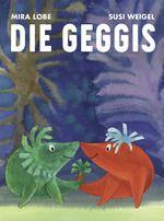"""Ein #Kinderbuch, das Kinder und Familien seit 1985 begeistert: Mira Lobes """"Die Geggis""""."""