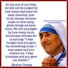 Mother Teresa has it right!