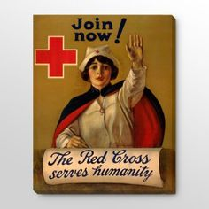 """The Red Cross serves humanity. Join now!"" ~ WWI Red Cross nursing recruitment poster illustrated by C. Anderson between 1914 and"