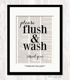 PLEASE FLUSH & WASH Dictionary Art Print is printed directly onto a genuine, vintage dictionary page for a unique piece of wall art that will work with any decor! Page size approximately 8.25x10.75 in