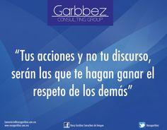 """""""Tus acciones y no tu discurso serán los que te hagan ganar el respeto de los demás"""" Rossy Garbbez, AICI CIP"""