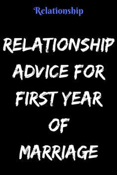 Relationship Advice For First Year Of Marriage - Type American First Year Of Marriage, Successful Marriage, Good Marriage, Marriage Relationship, Relationship Problems, Relationships Love, Marriage Advice, Happy Quotes, Best Quotes
