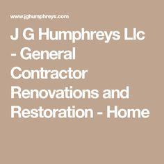 J G Humphreys Llc - General Contractor Renovations and Restoration - Home