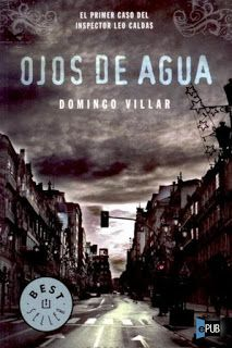 CAZADOR DE LIBROS: Ojos de Agua - Domingo Villar