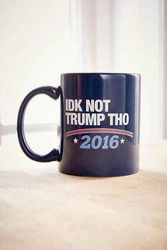 IDK Not Trump Tho 2016 Mug - Urban Outfitters