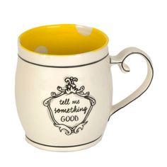 Tell Me Something Good Mug   Kirklands
