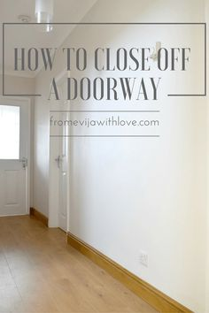 how to close off a doorway and turn it into a solid wall - diy - fromevijawithlove.com