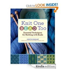 Knit One, Bead Too: Essential Techniques for Knitting with Beads: Judith Durant: Amazon.com: Books