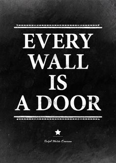 Motivational quote about strength, goals and the importance of perseverance. 'Every wall is a door' - Ralph Waldo Emerson. Printable quote poster.