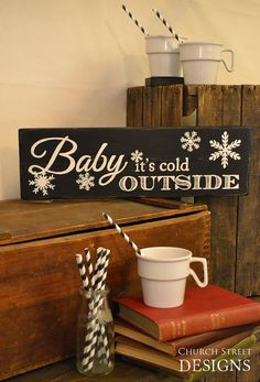 Baby It's Cold Outside - Hand Painted Christmas and Winter Sign - Snowflake Sign - By ChurchStDesigns