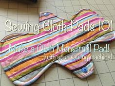Sewing Cloth Pads 101 - Upcycled Pads - Save Money and Reduce Waste with Amy Nix + FREE PDF PATTERNS - Sew, What's New?