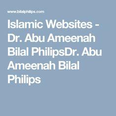 Islamic Websites - Dr. Abu Ameenah Bilal PhilipsDr. Abu Ameenah Bilal Philips