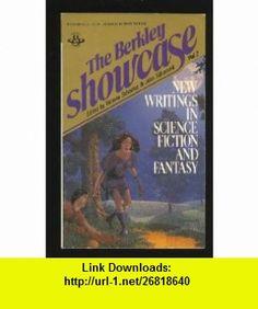 The Berkley Showcase Volume 2 (9780425045534) P.C. Hodgell, Eric Van Lustbader, R.A. Lafferty, Thomas M. Disch, Karl Hansen, Edward Bryant, Ross Appel, Glen Cook, Victoria Schochet, John Silbersack , ISBN-10: 0425045536  , ISBN-13: 978-0425045534 ,  , tutorials , pdf , ebook , torrent , downloads , rapidshare , filesonic , hotfile , megaupload , fileserve