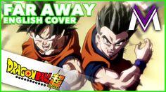 DRAGON BALL SUPER ENDING 9 [ENGLISH COVER] | Far Away | MasakoX