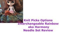 Knit Picks Options Interchangeable Rainbow aka Harmony Needle Set Review