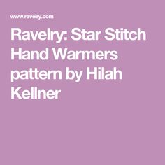 Ravelry: Star Stitch Hand Warmers pattern by Hilah Kellner