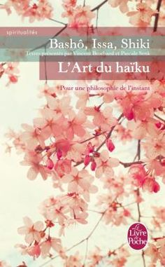 """L'art du haïku : pour une philosophie de l'instant - """"L'enquête de Pascale Senk nous fait découvrir comment la pratique du haïku inspire aujourd'hui, à des adeptes venus de tous horizons, une nouvelle approche de la vie. En introduction aux haïkus les plus emblématiques, la présentation de Vincent Brochard apporte un éclairage historique et littéraire, et constitue une véritable initiation à la visée spirituelle qui est au coeur de cet usage de l'écriture..."""" Kintsugi, Haiku, Origami, Genre, Type 1, Bujo, Roman, Walmart, Passion"""