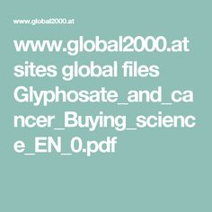 www.global2000.at sites global files Glyphosate_and_cancer_Buying_science_EN_0.pdf