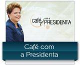 Café com a presidenta