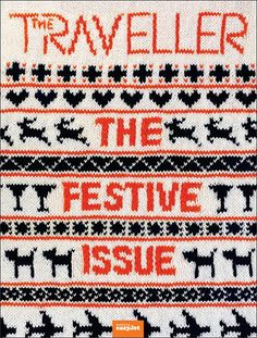 "coverjunkie:    The Traveller  Pretty cool new cover The Traveller, the inflight magazine for easyJet airlineEditor Simon Kurs (from Ink-Global) tells me this issue included a Scandinavian christmas fashion shoot. ""We had a x-mas jumper actually knitted with the mast head and cover lines.""art director for the cover: Mat Wiggins"