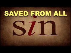 Saved From All Sin