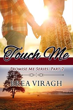 Touch Me: Promise Me Series, Part 2  https://www.amazon.com/dp/B01N7F244Q/ref=cm_sw_r_pi_awdb_x_z7VAyb2NZY7KV
