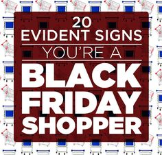 20 Evident Signs You're A Black Friday Shopper