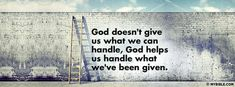 God Helps Us Handle What We've Been Given - Facebook Cover Photo