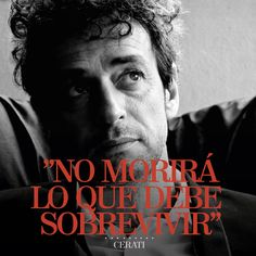 """No MORIRÁ lo que debe SOBREVIVIR"" #GustavoCerati ❤ Quotes To Live By, Love Quotes, Inspirational Quotes, Lyric Quotes, Words Quotes, Anna And The French Kiss, Soda Stereo, Rock Argentino, Lyric Poetry"