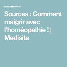 Sources : Comment maigrir avec l'homéopathie ! | Medisite