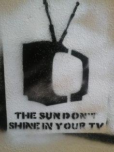 te sun don't shine in your tv