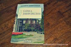 Oi amigos,  Para terminar a trilogia escrita por Elizabeth Subercaseaux hoje vou compartilhar com vcs a resenha do livro ¨CLÍNICA JARDÍN DEL ESTE¨.