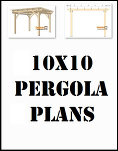 10×10 pergola plans, free PDF download, material list, how-to drawings and measurements.