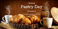 NATIONAL PASTRY DAY – December 9 | National Day Calendar