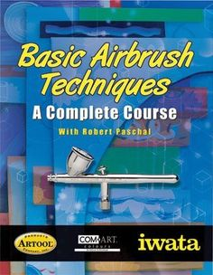 Crafts Sewing Iwata Basic Airbrush Techniques - A Complete Course Air Brush Painting, Spray Painting, Painting Tips, Body Painting, Modeling Techniques, Modeling Tips, Art Techniques, Spray Paint Techniques, Airbrush Art