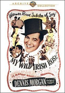My Wild Irish Rose. Dennis Morgan, Arlene Dahl, Andrea King, Alan Hale, Sr., George Tobias. Directed by David Butler. Warner Bros. 1947