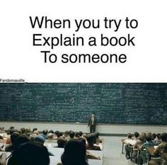 Especially Maze Runner I just tell them to go read it there-self because I can't sum it up without spoilers