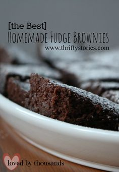 The BEST homemade fudge brownie recipe...this recipe is loved by THOUSANDS  | www.thriftystories.com