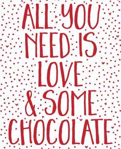 All you need is love & some chocolate. Laat je inspireren door de spreuk van de week.