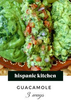 Fresh Guacamole Prepared Three Ways! - Hispanic Kitchen