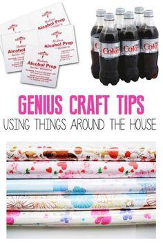Genius Craft Tips Using Things Around the House