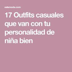 17 Outfits casuales que van con tu personalidad de niña bien