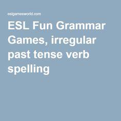 ESL Fun Grammar Games, irregular past tense verb spelling