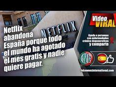 Netflix abandona España porque todo el mundo ha agotado el mes gratis y ...