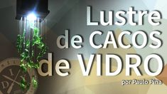 #DO LIXO AO LUXO - LUSTRE / LUMINÁRIA DE CACOS DE VIDRO - FAMÍLIA DIY