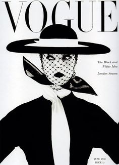 "Jean Patchett by Irving Penn, Vogue UK cover, June 1950. ""Black and white - more brilliant than colour; symbolic of a black andwhite season. Wide, round, level hat by Lilly Dache. Silk organdiecoat-dress: Larry Aldrich. Scarf by Kimball"" (Vogue) My favourite vogue cover off all time! Black and white makes it more classy."