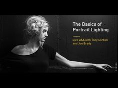 The Basics of Portrait Lighting: Live Q&A with Tony Corbell and Joe Brady - YouTube Studio Lighting Setups, Photography Lighting Setup, Portrait Lighting, Photo Lighting, Outdoor Photography, Light Photography, Photography Classes, Photography Camera, Video Photography