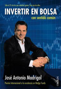 Invertir en bolsa con sentido común / José Antonio Madrigal